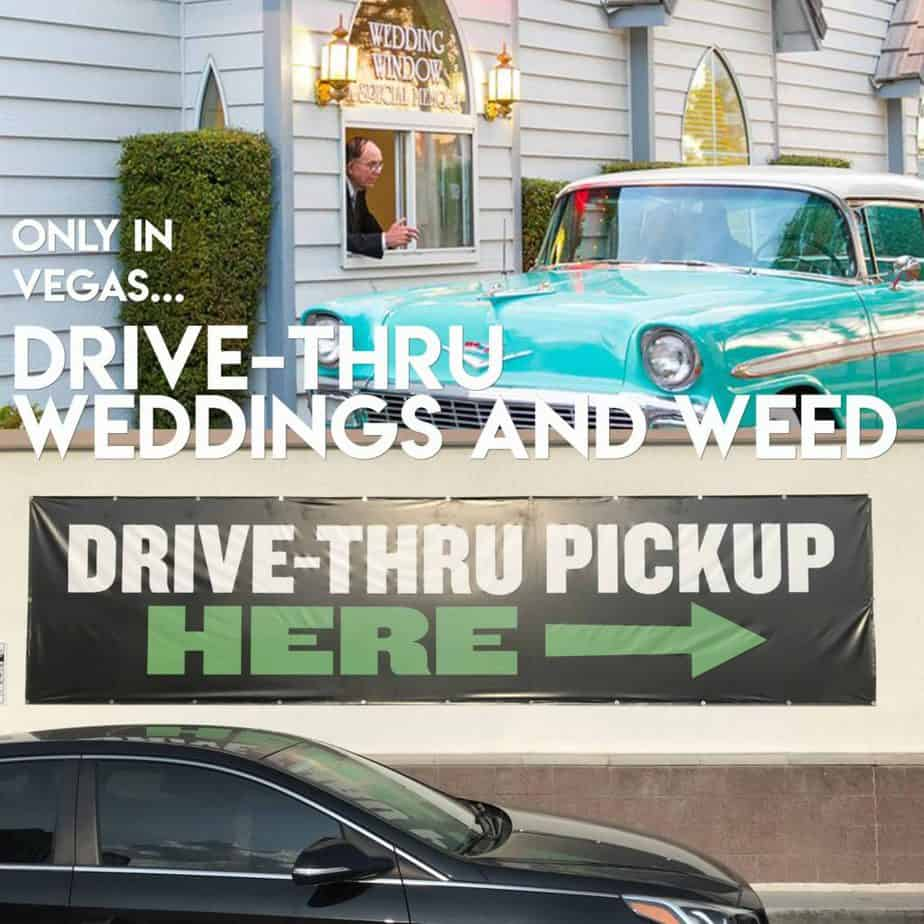 Drive thru weddings and cannabis are available in Las Vegas